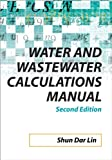 img - for Water and Wastewater Calculations Manual, 2nd Ed. book / textbook / text book