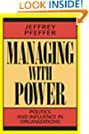 Managing With Power: Politics and Inf...