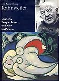 img - for Die Sammlung Kahnweiler: Von Gris, Braque, Leger, und Klee bis Picasso (German Edition) book / textbook / text book