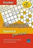 Spanisch ganz leicht Rätselspaß: Kunterbunte Sprachrätsel für zwischendurch