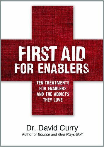 By Dr. David Curry First Aid for Enablers (First) PDF