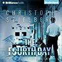 The Fourth Day: Dr. Hoffmann Series, Book 4 Audiobook by Christoph Spielberg, Christoph Spielberg (translator), Christina Henry de Tessan (translator) Narrated by David de Vries