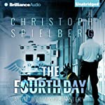 The Fourth Day: Dr. Hoffmann Series, Book 4 (       UNABRIDGED) by Christoph Spielberg, Christoph Spielberg (translator), Christina Henry de Tessan (translator) Narrated by David de Vries