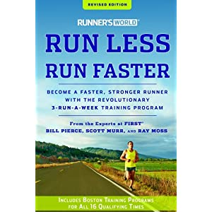 Runner's World Run Less, Run Faster, Revised Edition: Become a Faster, Stronger Runner with the Revolutionary 3-Run-a-Week Training Program