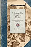 A History of the Struggle for Slavery Extension or Restriction in the United States (Civil War)