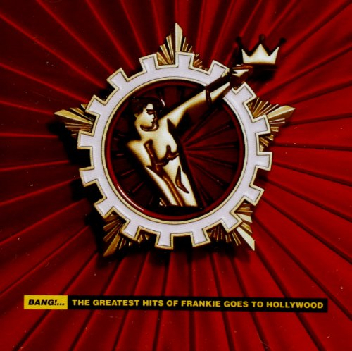 Frankie Goes To Hollywood - Bang... The Greatest Hits Of Frankie Goes To Hollywood - Zortam Music