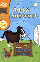 Add and Subtract Age 5-6 (Letts Fun Farmyard Learning)