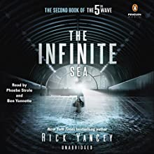 The Infinite Sea: The 5th Wave, Book 2 (       UNABRIDGED) by Rick Yancey Narrated by Phoebe Strole, Ben Yannette