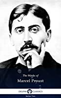 Delphi Complete Works of Marcel Proust (Illustrated) (English Edition)