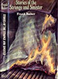 Stories of the Strange and Sinister (0718302397) by Baker, Frank