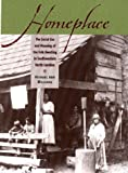 img - for Homeplace: The Social Use and Meaning of the Folk Dwelling in Southwestern North Carolina book / textbook / text book