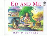 Ed and Me (Voyager Books) (0152012699) by McPhail, David M.
