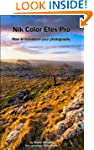 Nik Color Efex Pro: How to transform...