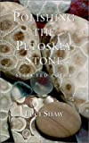 Polishing the Petoskey Stone: Selected Poems (157383243X) by Shaw, Luci