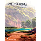 Sam Hyde Harris, 1889 - 1977 a Retrospective: A Pictorial Biography of His Life and Work ~ Sam Hyde Harris