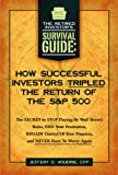 img - for How Successful Investors Tripled The S&P 500: The SECRET to Stop Playing By Wall Street's Rules, End Your Frustration, REGAIN Control Of Your Finances ... (The Retired Investor's Survival Guide) book / textbook / text book