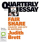Quarterly Essay 42: Fair Share: Country & City in Australia | Judith Brett