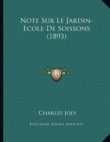 Note Sur Le Jardin-Ecole de Soissons (1893)