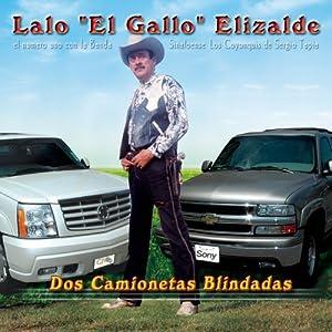 Lalo El Gallo Elizalde - Dos Camionetas Blindadas - Amazon