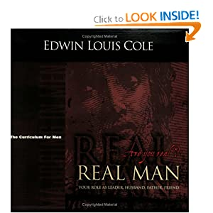 Real Man: Majoring in Men Curriculum (Majoring in Men: The Curriculum for Men) COLE EDWIN