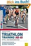 Triathlontraining ab 40 - Mittel- und...