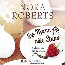 Ein Mann für alle Sinne Hörbuch von Nora Roberts Gesprochen von: Elena Wilms
