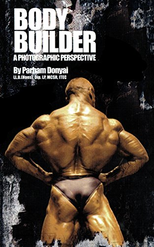 Body Builder: A Photographic Perspective
