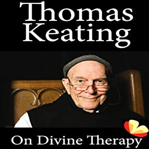On Divine Therapy | [Thomas Keating]