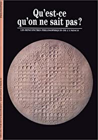 Qu\'est-ce qu\'on ne sait pas ? Les rencontres philosophiques de l\'Unesco par Ayyam Sureau