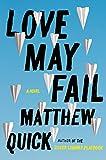 Love May Fail Intl: A Novel