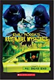 Raven Hill Mysteries #6: Dead End (0439795729) by Rodda, Emily