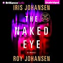 The Naked Eye: A Novel (       UNABRIDGED) by Iris Johansen, Roy Johansen Narrated by Elisabeth Rodgers