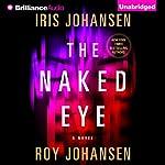 The Naked Eye: A Novel | Iris Johansen,Roy Johansen