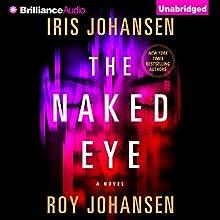 The Naked Eye: A Novel (       UNABRIDGED) by Iris Johansen, Roy Johansen Narrated by Elisabeth Rodgers
