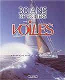 echange, troc Daniel Allisy, Alain Gliksman - 30 ans de voiles et voiliers