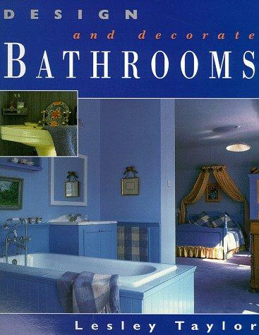 Design and Decorate Bathrooms (Design & Decorate)