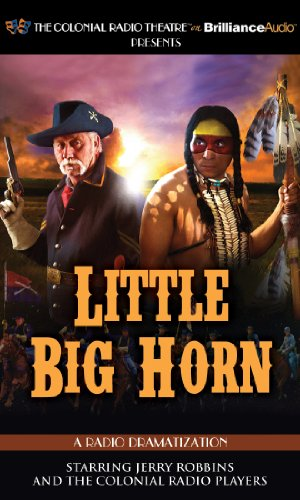Little Big Horn: A Radio Dramatization PDF