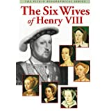 The Six Wives of Henry VIII (Pitkin Biographical Series)by Angela Royston