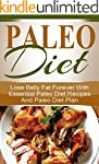 Paleo Diet: Lose belly fat forever wi...