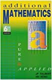 img - for Additional Mathematics: Pure and Applied book / textbook / text book