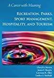 img - for A Career with Meaning: Recreation, Parks, Sport Management, Hospitality, and Tourism book / textbook / text book
