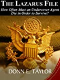 The Lazarus File: How Often Must an Undercover Agent Die in Order to Survive? (Espionage Suspense)