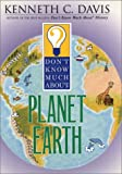 Don't Know Much About Planet Earth (0060285990) by Davis, Kenneth C.