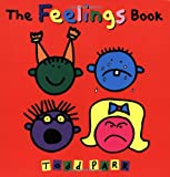 The Feelings Book [ペーパーバック] / Todd Parr (著); Little, Brown Books for Young Readers (刊)