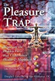 img - for The Pleasure Trap: Mastering the Hidden Force that Undermines Health & Happiness book / textbook / text book