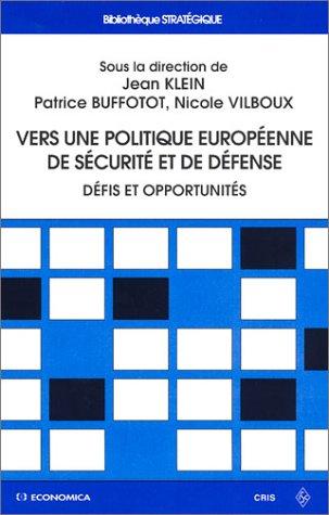 Vers une politique européenne de sécurité et de défense. Défis et opportunités
