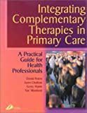 img - for Integrating Complementary Therapies in Primary Care: A Practical Guide for Health Professionals, 1e book / textbook / text book