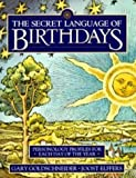 The Secret Language of Birthdays: Personology Profiles for Each Day of the Year (0670858579) by Goldschneider, Gary