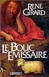 echange, troc René Girard - Le Bouc émissaire
