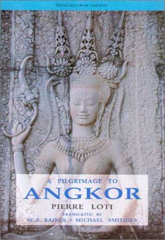 A Pilgrimage to Angkor (Treasures from the Past)